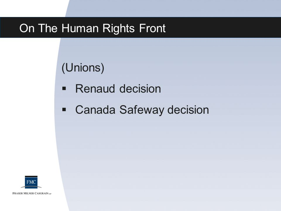 On The Human Rights Front (Unions)  Renaud decision  Canada Safeway decision