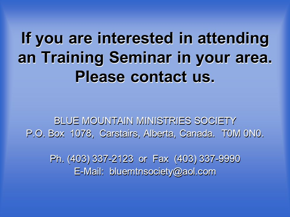 If you are interested in attending an Training Seminar in your area.