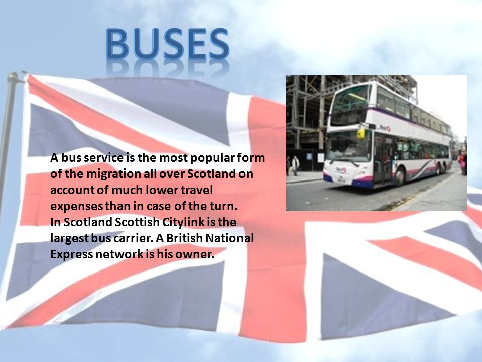 A bus service is the most popular form of the migration all over Scotland on account of much lower travel expenses than in case of the turn.