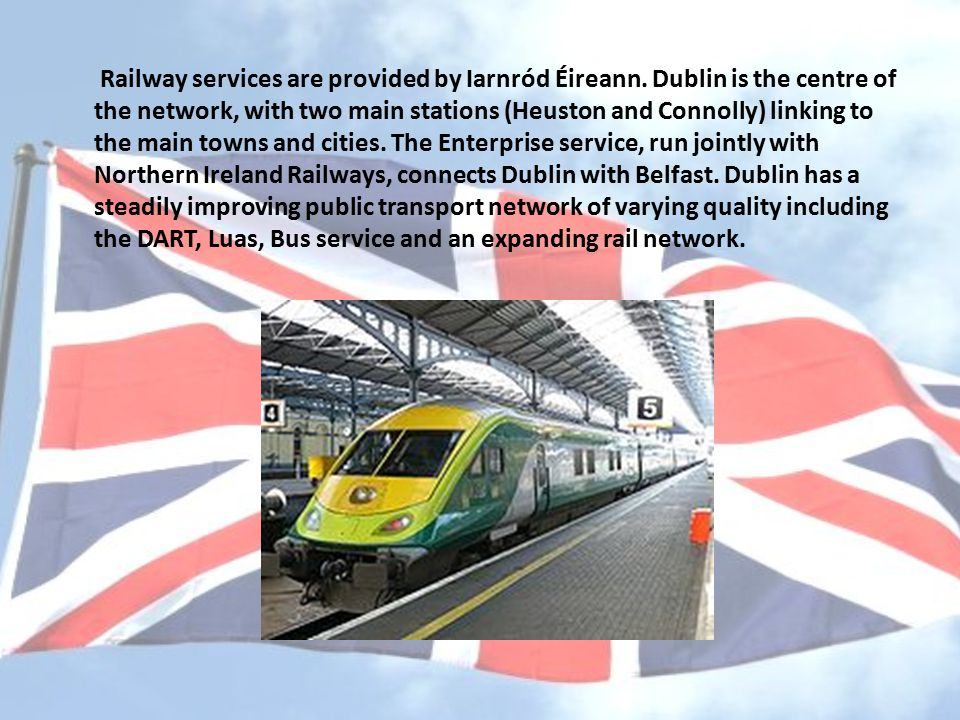 Railway services are provided by Iarnród Éireann.