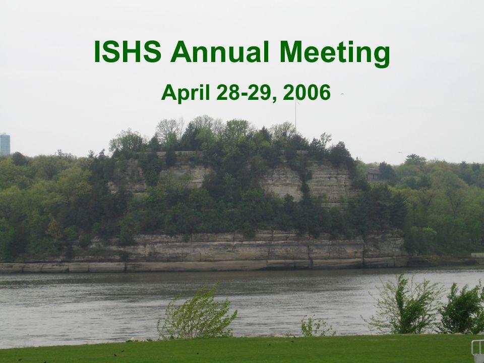 ISHS Annual Meeting April 28-29, 2006