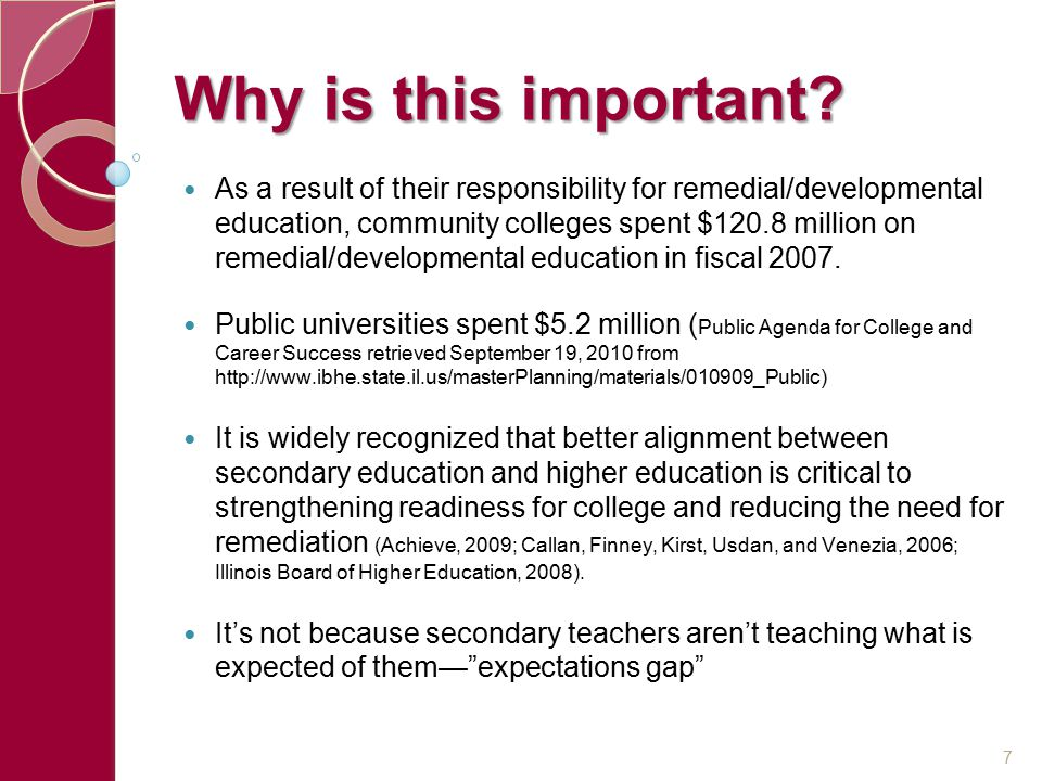 Why is this important? As a result of their responsibility for remedial/developmental education, community colleges spent $120.8 million on remedial/d
