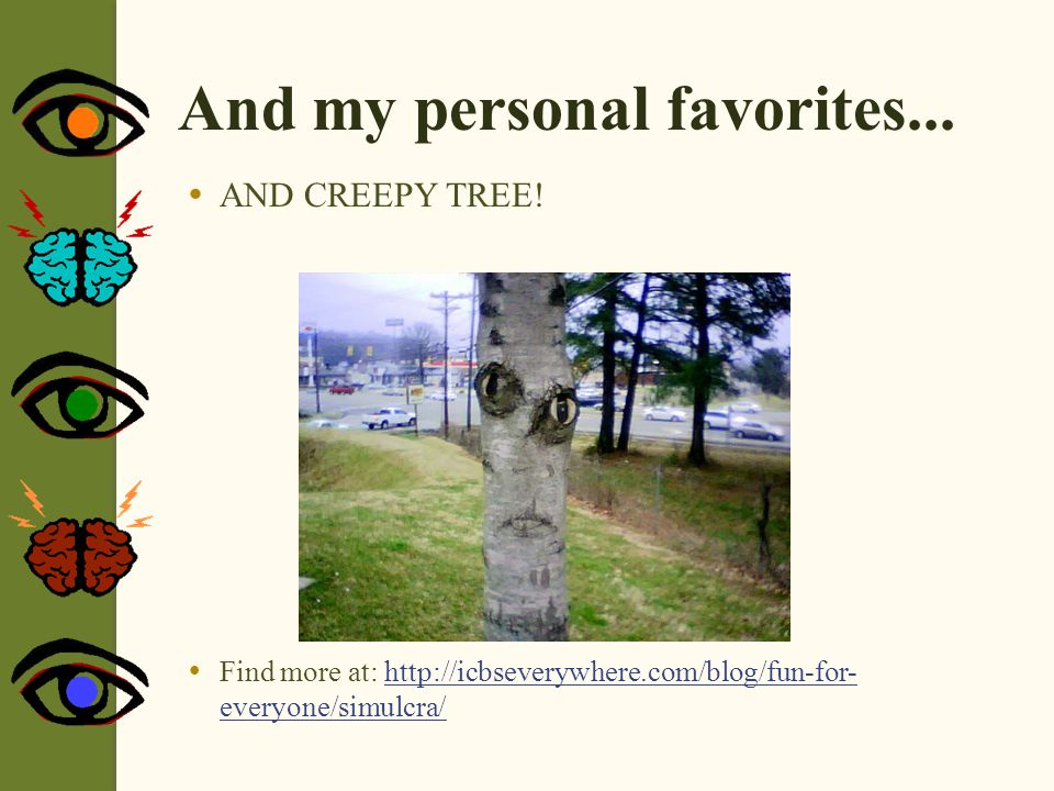 And my personal favorites...  AND CREEPY TREE.