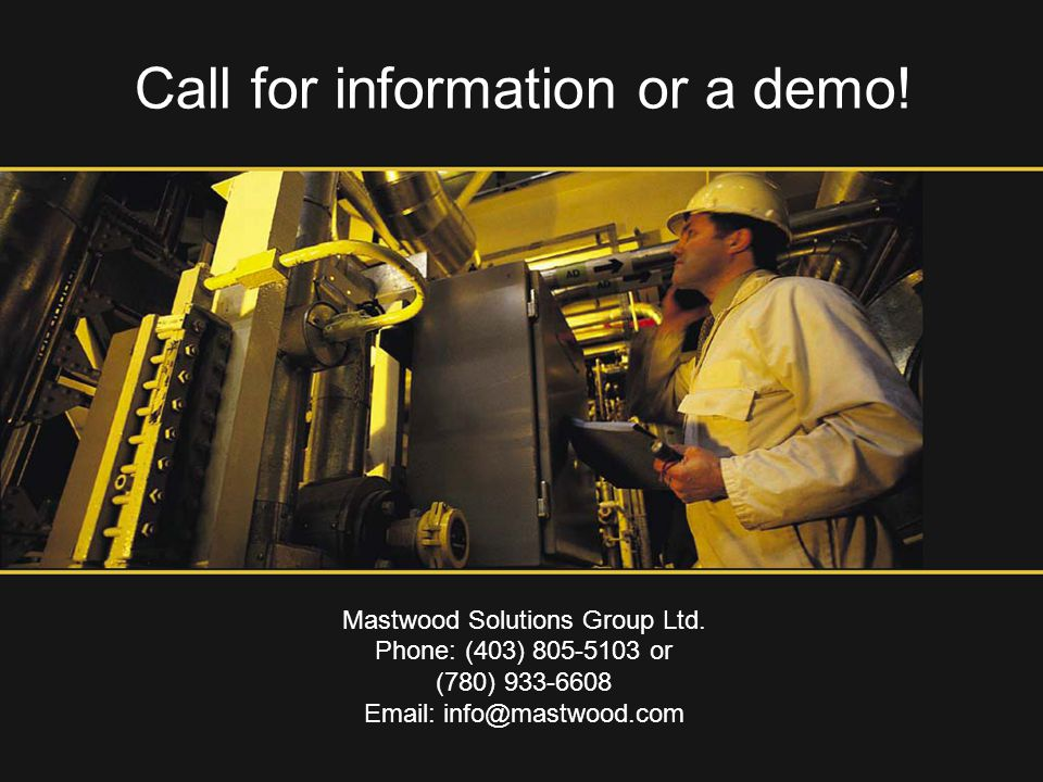 Call for information or a demo. Mastwood Solutions Group Ltd.