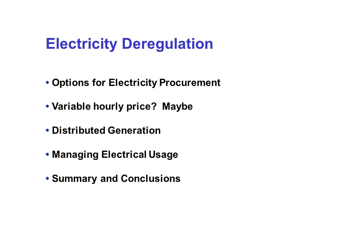 Electricity Deregulation Options for Electricity Procurement Variable hourly price.