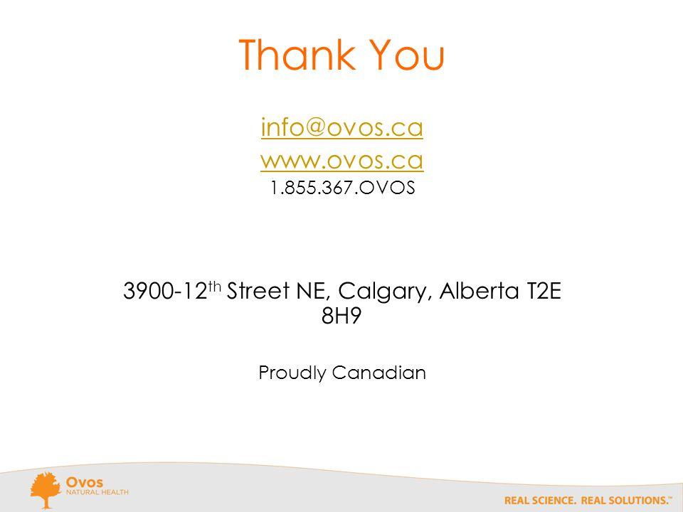 info@ovos.ca www.ovos.ca 1.855.367.OVOS 3900-12 th Street NE, Calgary, Alberta T2E 8H9 Proudly Canadian Thank You