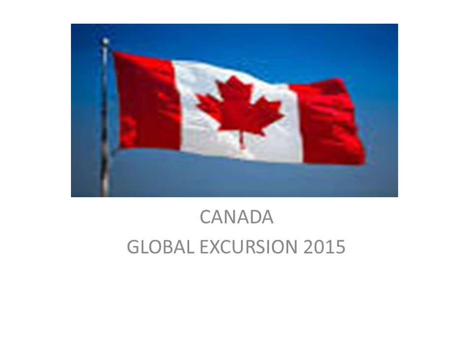 CANADA GLOBAL EXCURSION 2015