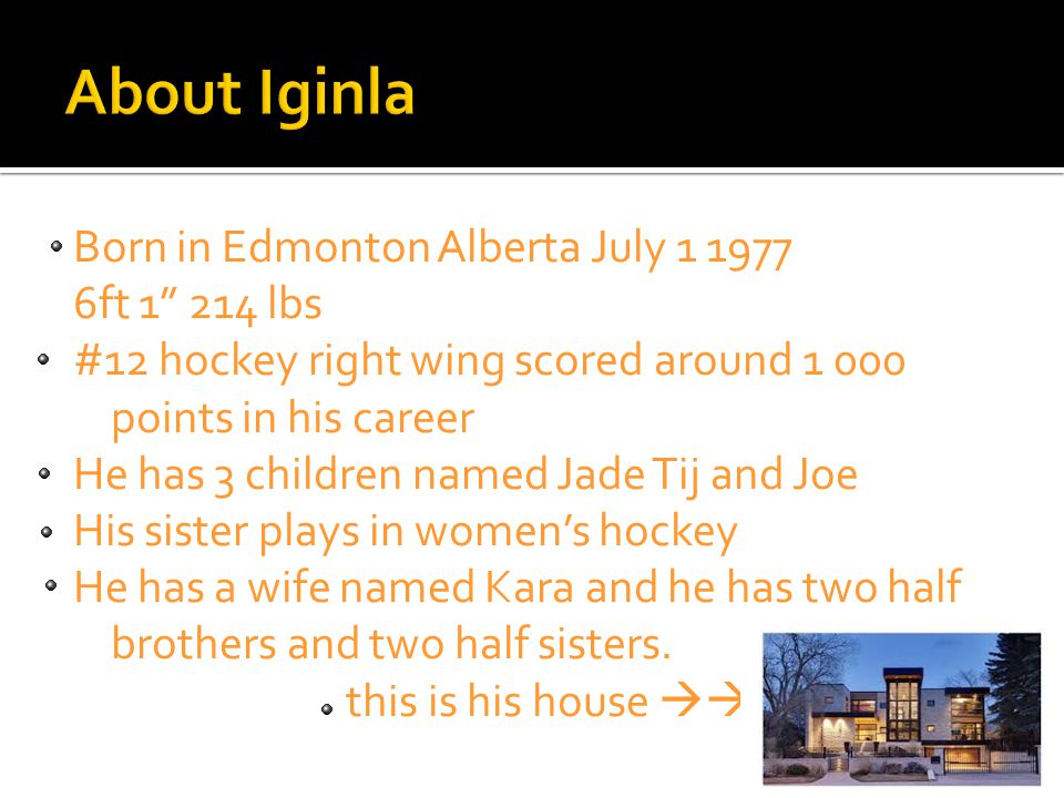 Born in Edmonton Alberta July 1 1977 6ft 1 214 lbs #12 hockey right wing scored around 1 000 points in his career He has 3 children named Jade Tij and Joe His sister plays in women's hockey He has a wife named Kara and he has two half brothers and two half sisters.