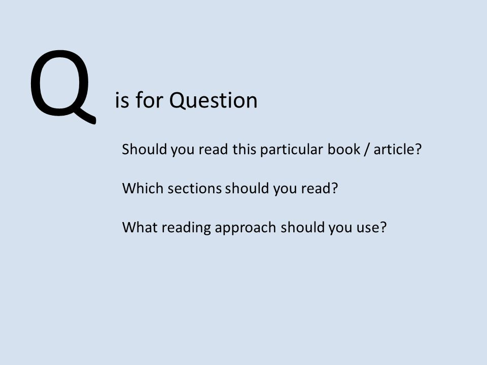Q is for Question Should you read this particular book / article.