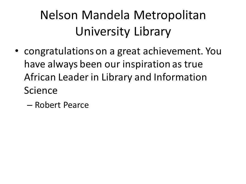 Nelson Mandela Metropolitan University Library congratulations on a great achievement.