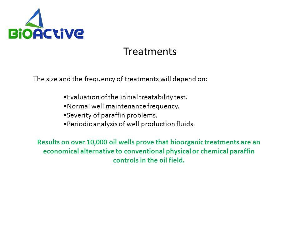 Treatments The size and the frequency of treatments will depend on: Evaluation of the initial treatability test.