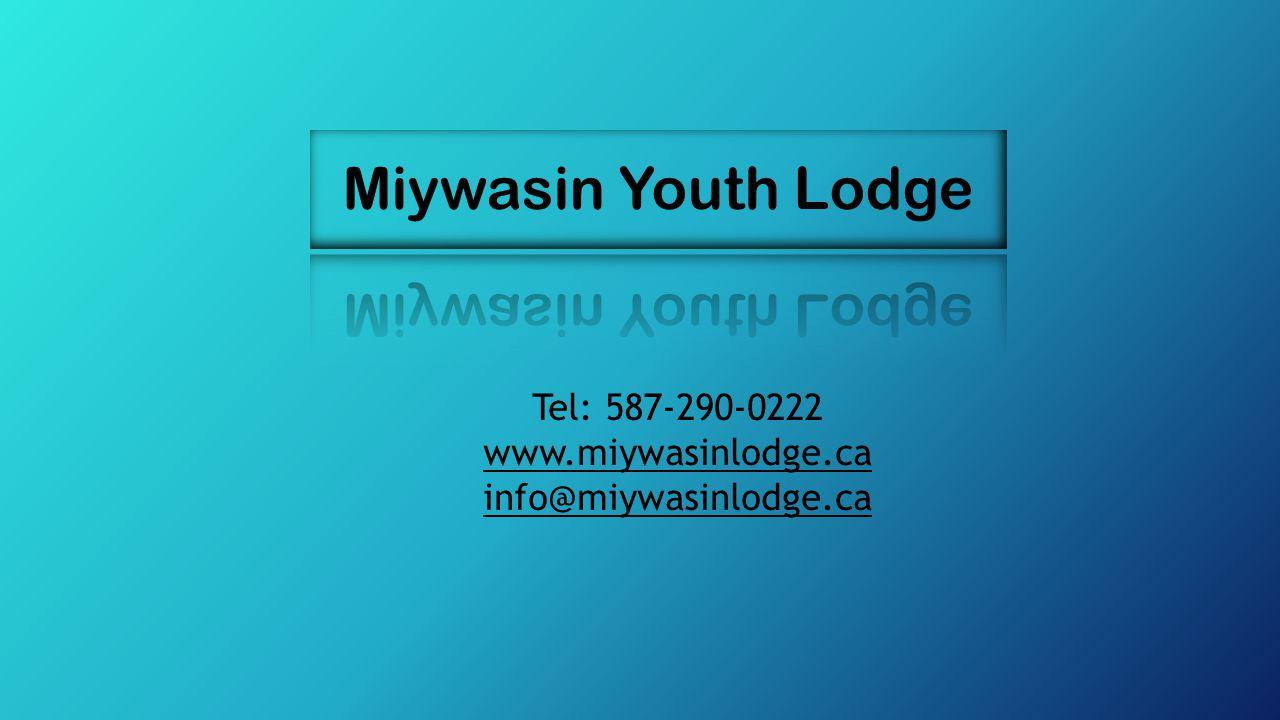 Tel: 587-290-0222 www.miywasinlodge.ca info@miywasinlodge.ca
