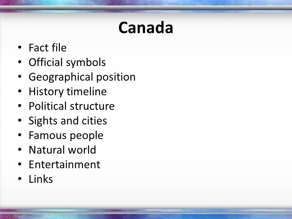 Fact File Official name: Canada Size: 3,855,103 square miles (9,984,670 square kilometers); slightly larger than the United States Population: 33,212,696 as of July 2008 Capital: Ottawa Official Languages: English and French Climate: Temperate in the south, arctic and subarctic in the north Currency: Canadian dollar Products: Wheat, barley, maple syrup, fish, dairy, motor vehicles, wood, paper, natural gas