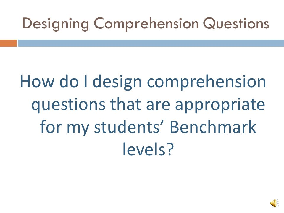 What kind of assessment activity would you design to check for comprehension.