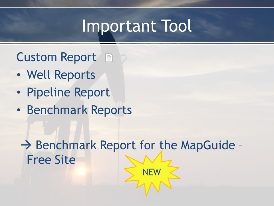 Important Tool Custom Report Well Reports Pipeline Report Benchmark Reports  Benchmark Report for the MapGuide – Free Site NEW