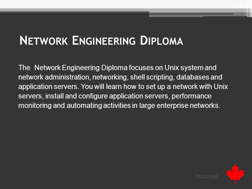 N ETWORK E NGINEERING D IPLOMA The Network Engineering Diploma focuses on Unix system and network administration, networking, shell scripting, databases and application servers.