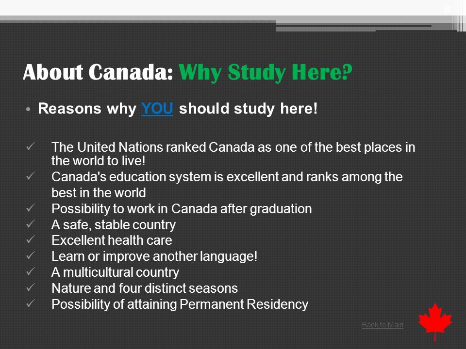 About Canada: Why Study Here. Reasons why YOU should study here.