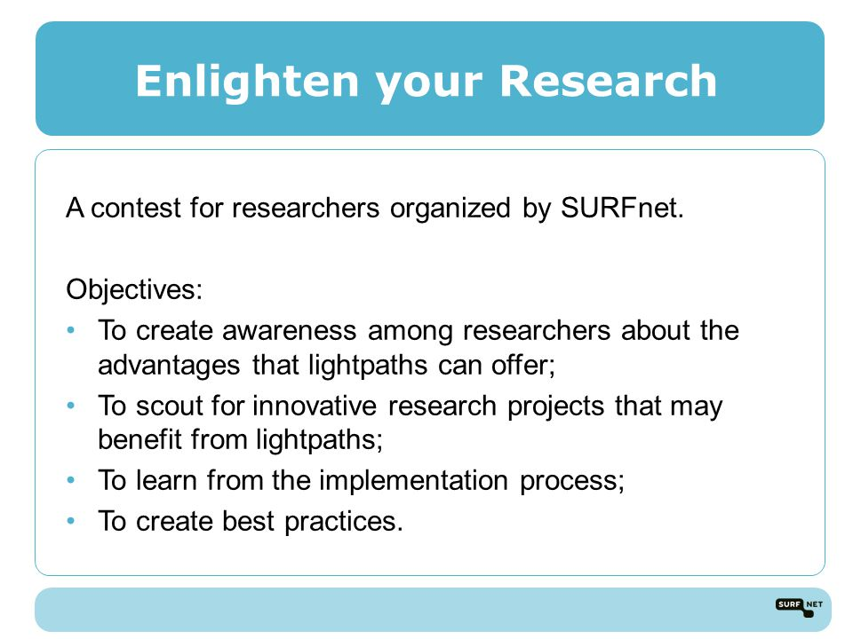 Enlighten your Research A contest for researchers organized by SURFnet.