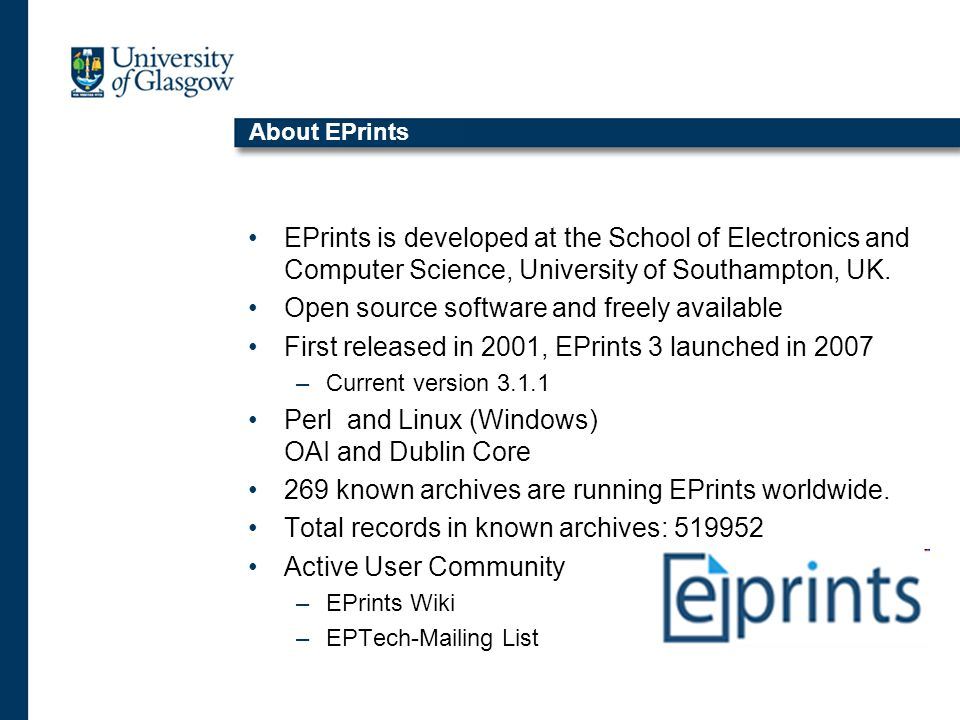 About EPrints EPrints is developed at the School of Electronics and Computer Science, University of Southampton, UK.