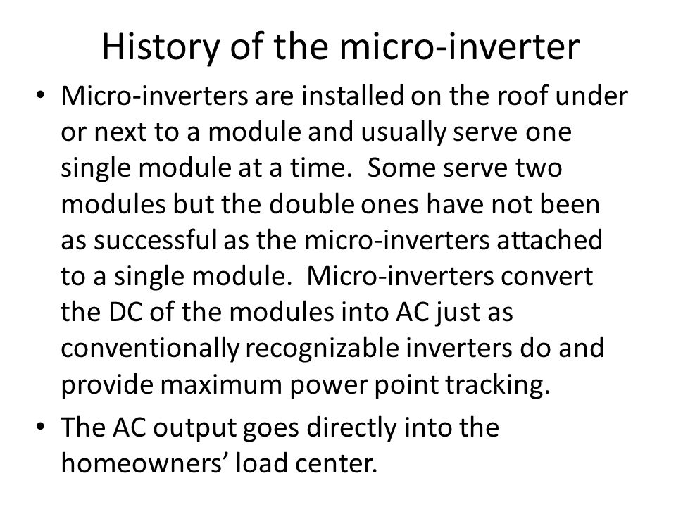 String inverters respond to the least efficient module in a string.