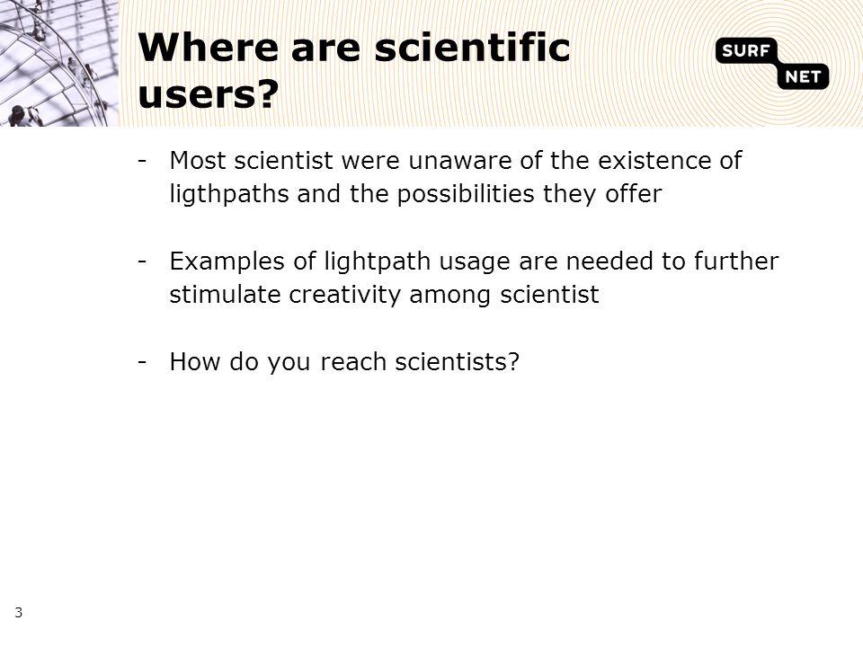 3 Where are scientific users.