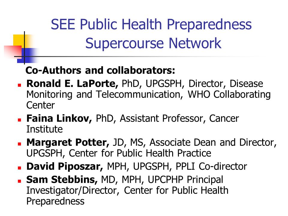 SEE Public Health Preparedness Supercourse Network Co-Authors and collaborators: Ronald E.