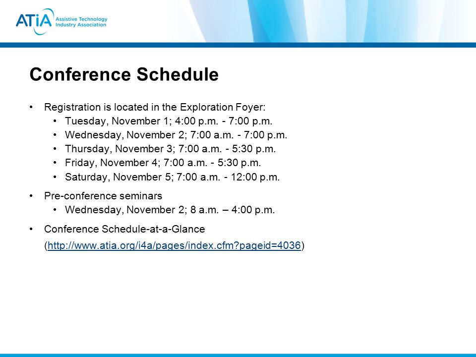 Conference Schedule Registration is located in the Exploration Foyer: Tuesday, November 1; 4:00 p.m. - 7:00 p.m. Wednesday, November 2; 7:00 a.m. - 7: