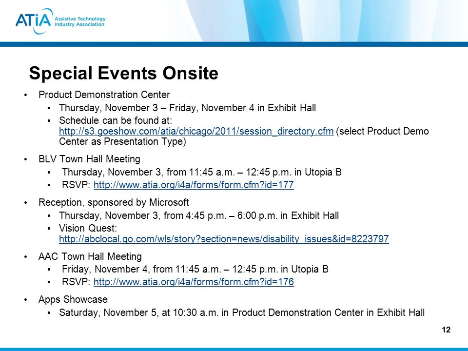 12 Special Events Onsite Product Demonstration Center Thursday, November 3 – Friday, November 4 in Exhibit Hall Schedule can be found at: http://s3.go