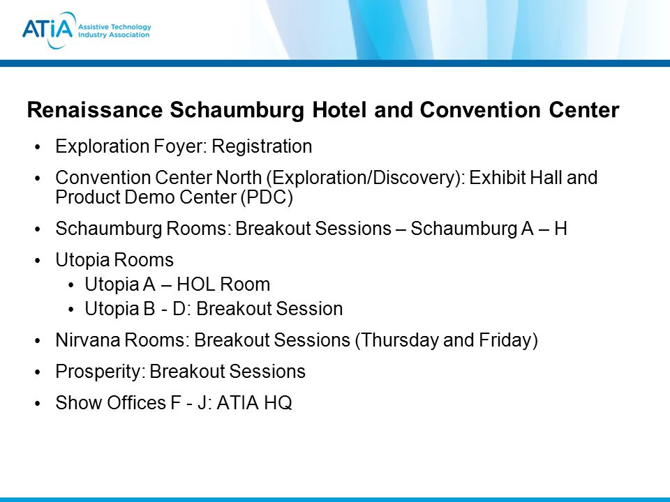 Exploration Foyer: Registration Convention Center North (Exploration/Discovery): Exhibit Hall and Product Demo Center (PDC) Schaumburg Rooms: Breakout