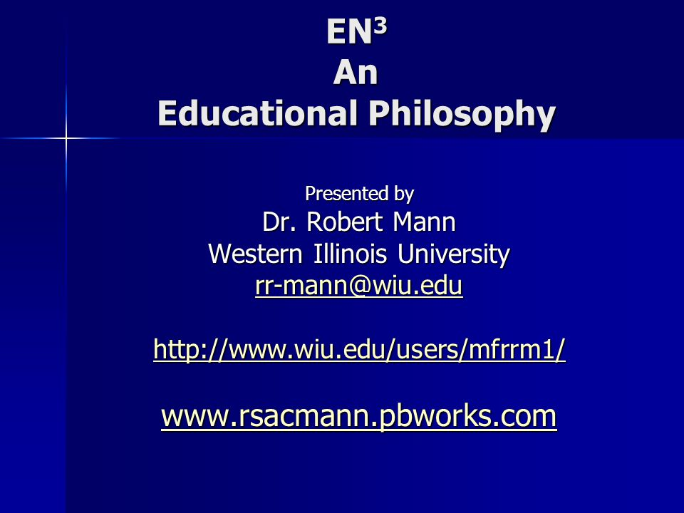 EN 3 An Educational Philosophy Presented by Dr.