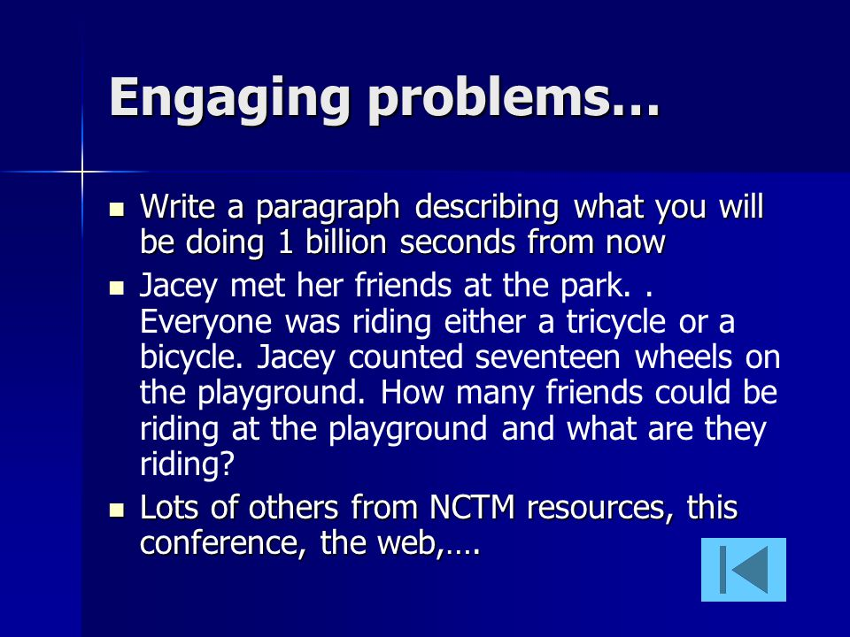 Engaging problems… Write a paragraph describing what you will be doing 1 billion seconds from now Write a paragraph describing what you will be doing 1 billion seconds from now Jacey met her friends at the park..