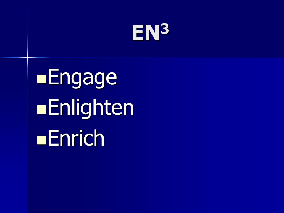 EN 3 Engage Engage Enlighten Enlighten Enrich Enrich
