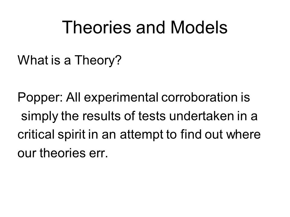 Theories and Models What is a Theory.