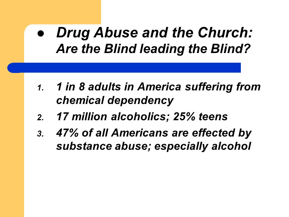 Drug Abuse and the Church: Are the Blind leading the Blind.