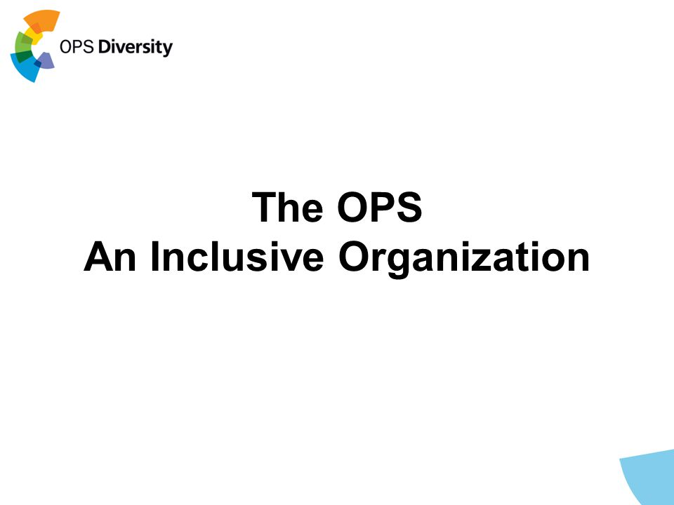 The OPS An Inclusive Organization
