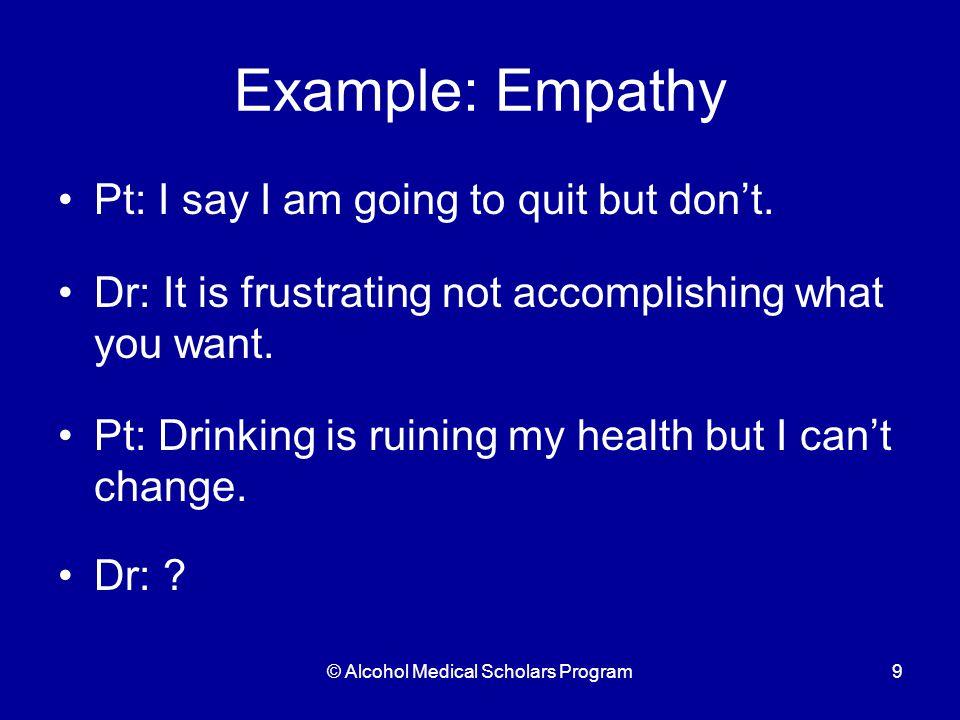 © Alcohol Medical Scholars Program20 Basic Skills - Informing Informing Information exchange vs receptacle Provide choice Inform skillfully Elicit-inform-elicit