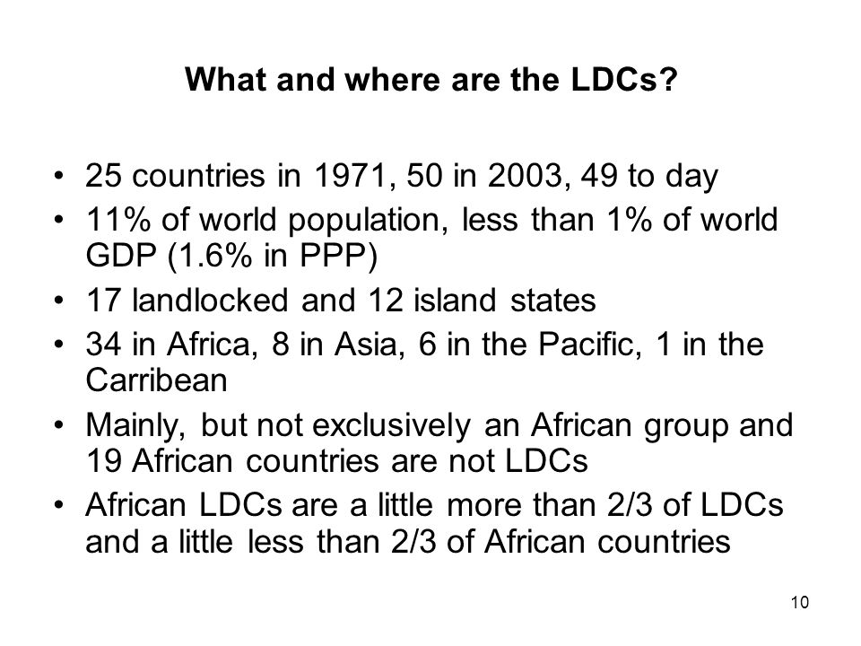 10 What and where are the LDCs.