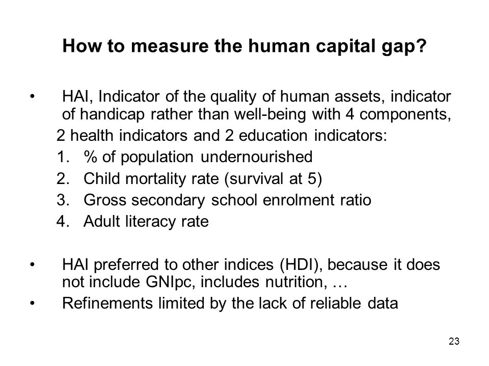23 How to measure the human capital gap? HAI, Indicator of the quality of human assets, indicator of handicap rather than well-being with 4 components
