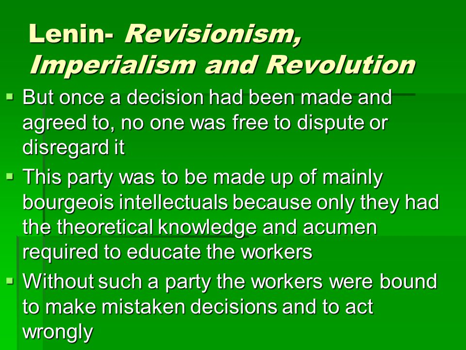 Lenin- Revisionism, Imperialism and Revolution  This, Lenin argued in Imperialism (1916), was precisely what had happened with the outbreak of WWI.