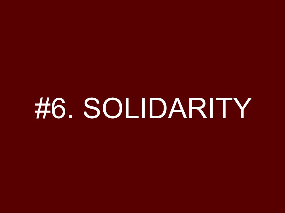 #6. SOLIDARITY
