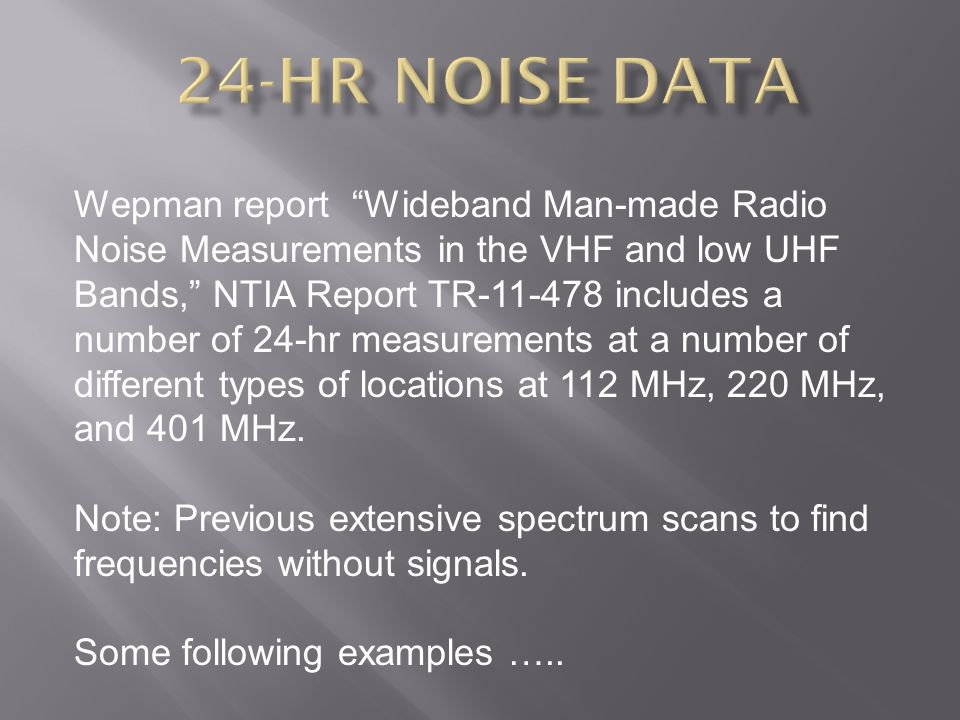 Wepman report Wideband Man-made Radio Noise Measurements in the VHF and low UHF Bands, NTIA Report TR-11-478 includes a number of 24-hr measurements at a number of different types of locations at 112 MHz, 220 MHz, and 401 MHz.
