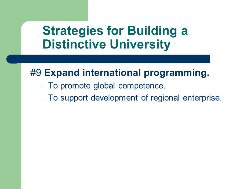 Strategies for Building a Distinctive University #9 Expand international programming.