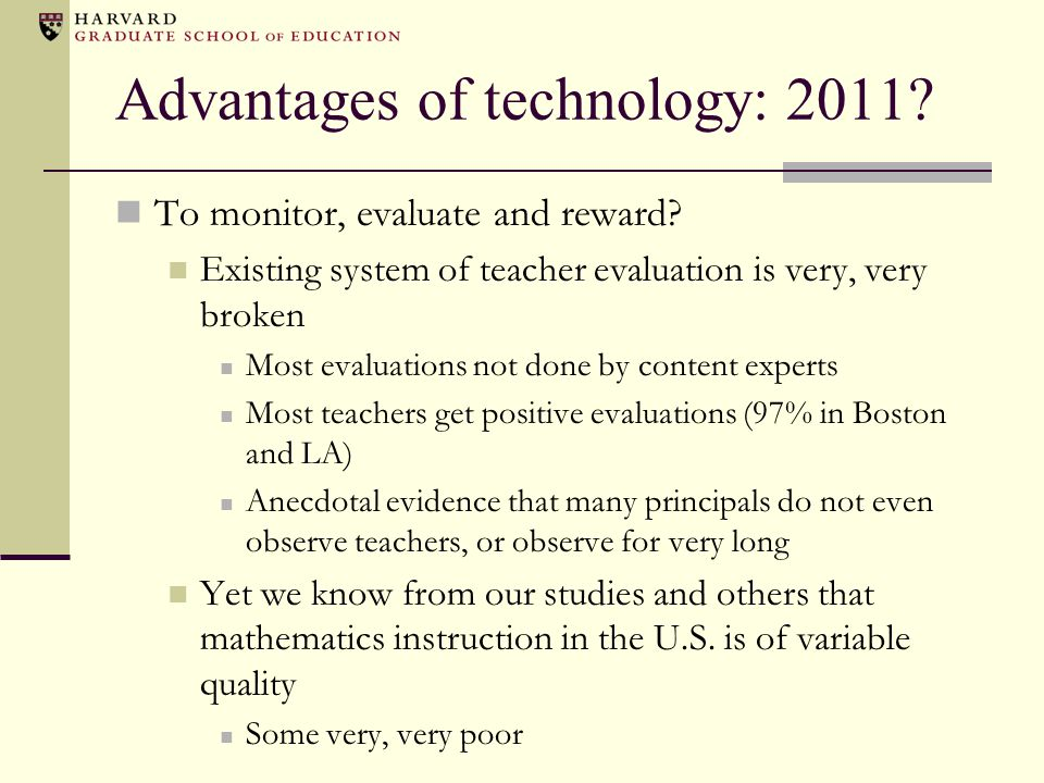 Advantages of technology: 2011. To monitor, evaluate and reward.