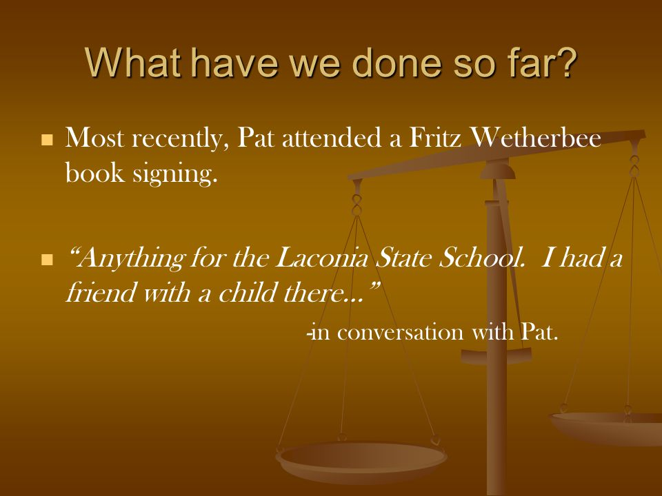 What have we done so far. Most recently, Pat attended a Fritz Wetherbee book signing.