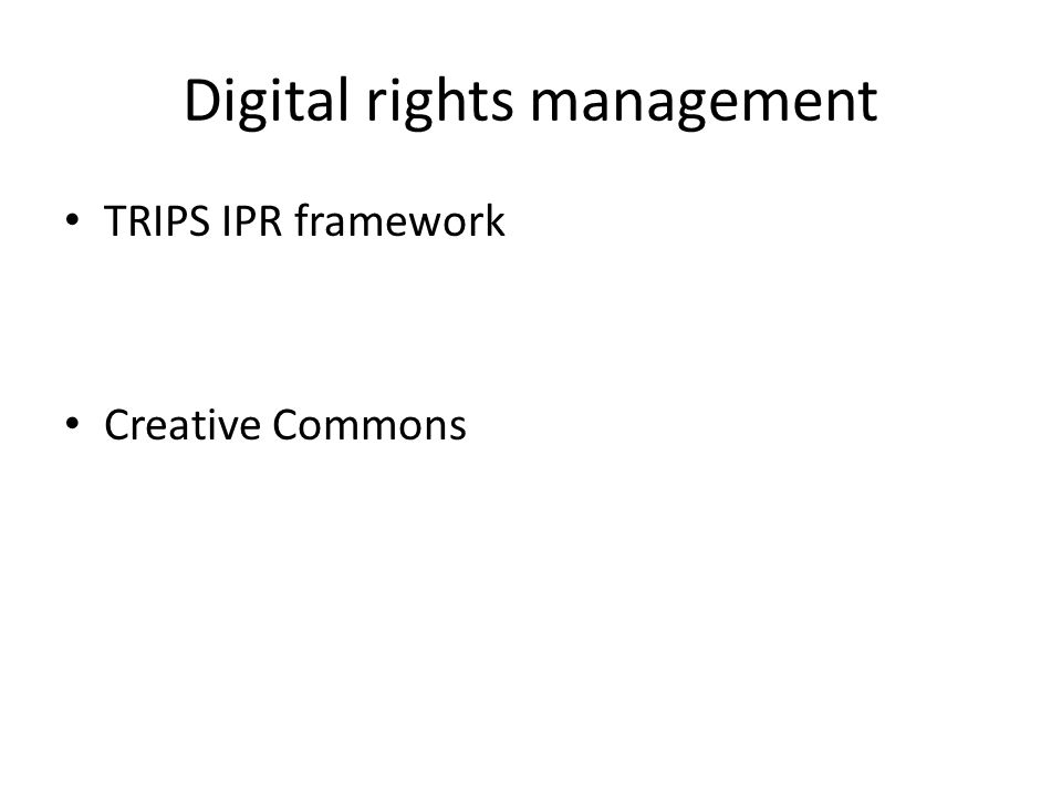 Digital rights management TRIPS IPR framework Creative Commons