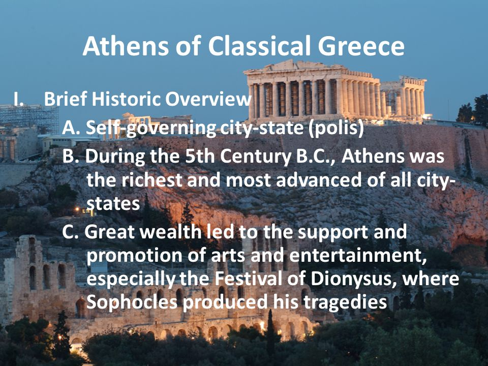 Athens of Classical Greece I.Brief Historic Overview A.