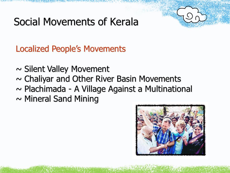 Social Movements of Kerala People's Planning Campaign ~ 'Panchayats' - Local Self Government ~ Constitutional Amendment ~ Decentralisation of Power, Devolution of Finance ~ Village Panchayats and Grama Sabhas (village assemblies) ~ District, Block and Village Panchayats
