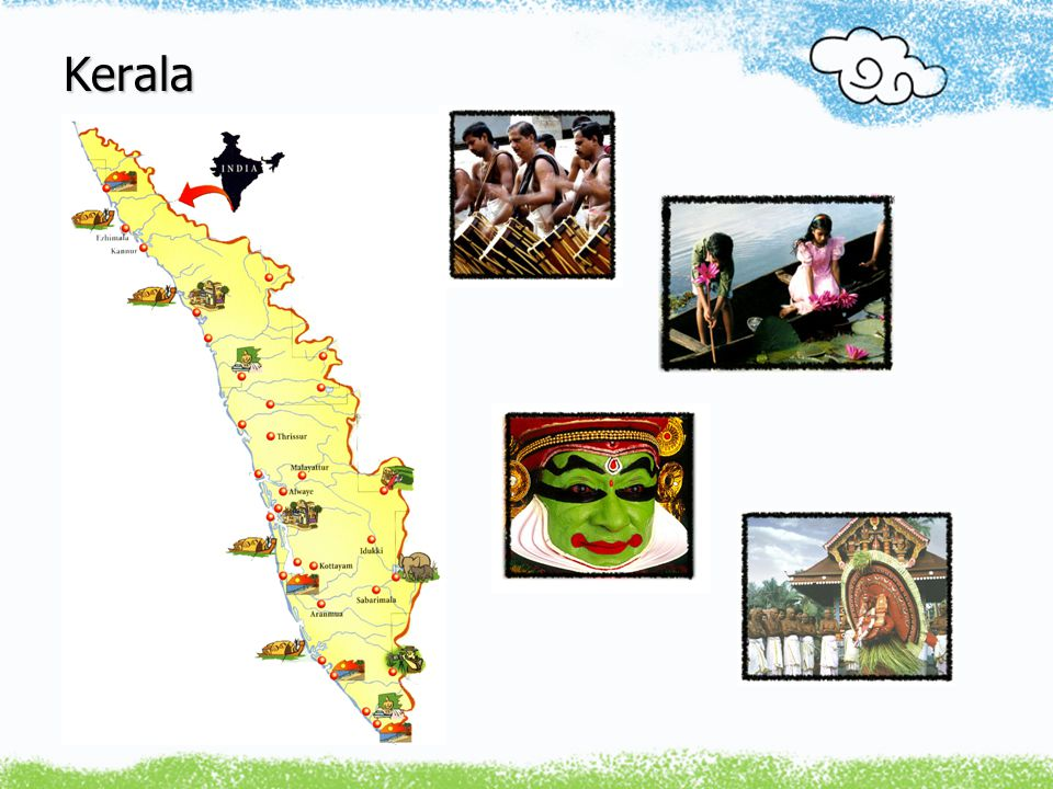 Kerala Population 32 Million Population Density 819 / km 2 Language Malayalam Sex Ratio 1058 * * No of women per 1000 men