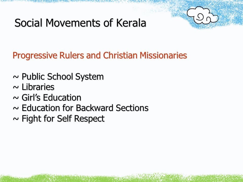 Social Movements of Kerala Sree Narayana Movement - From 1880s Empower Through Organization, Enlighten Through Education One Caste, One Religion, One God for Mankind