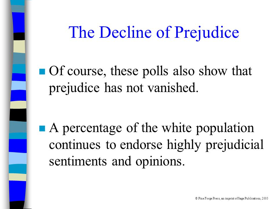 The Decline of Prejudice n Of course, these polls also show that prejudice has not vanished.